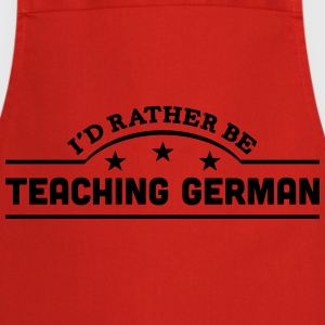 id rather be teaching german banner t-shirt - Cooking Apron
