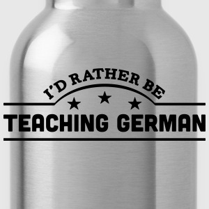 id rather be teaching german banner t-shirt - Water Bottle
