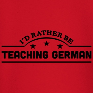 id rather be teaching german banner t-shirt - Baby Long Sleeve T-Shirt