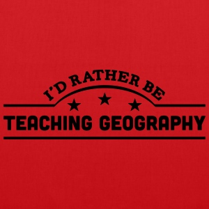 id rather be teaching geography banner c t-shirt - Tote Bag