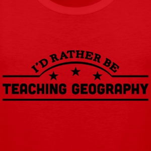 id rather be teaching geography banner c t-shirt - Men's Premium Tank Top