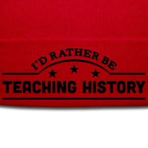 id rather be teaching history banner cop t-shirt - Winter Hat