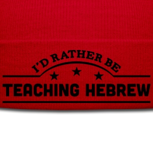 id rather be teaching hebrew banner t-shirt - Winter Hat