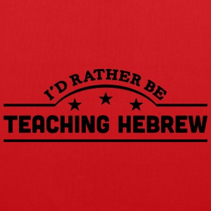 id rather be teaching hebrew banner t-shirt - Tote Bag