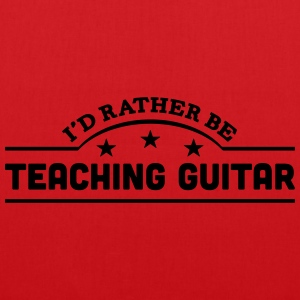 id rather be teaching guitar banner t-shirt - Tote Bag