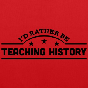 id rather be teaching history banner cop t-shirt - Tote Bag