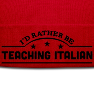 id rather be teaching italian banner cop t-shirt - Winter Hat