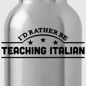 id rather be teaching italian banner cop t-shirt - Water Bottle