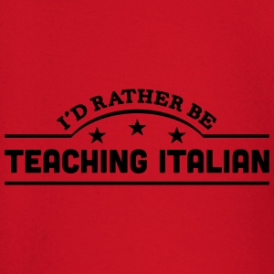 id rather be teaching italian banner cop t-shirt - Baby Long Sleeve T-Shirt