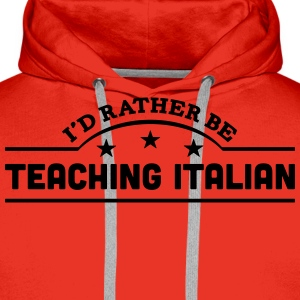 id rather be teaching italian banner cop t-shirt - Men's Premium Hoodie