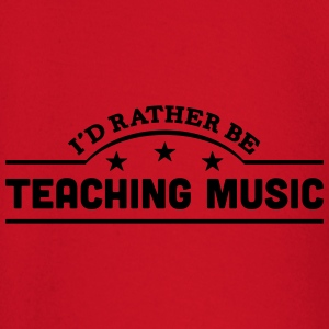 id rather be teaching music banner t-shirt - Baby Long Sleeve T-Shirt