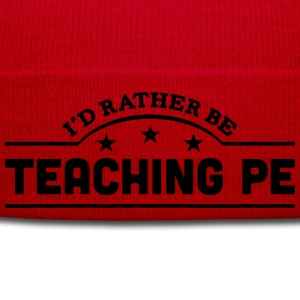 id rather be teaching pe banner t-shirt - Winter Hat