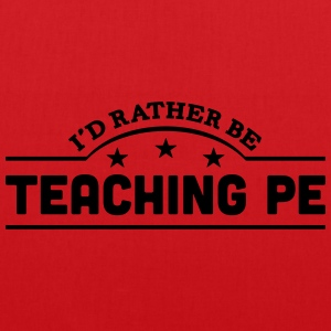 id rather be teaching pe banner t-shirt - Tote Bag
