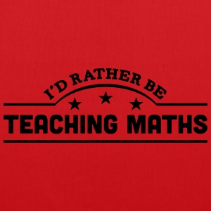id rather be teaching maths banner t-shirt - Tote Bag