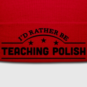 id rather be teaching polish banner t-shirt - Winter Hat
