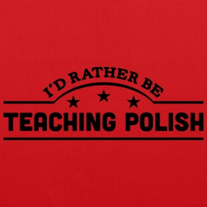 id rather be teaching polish banner t-shirt - Tote Bag