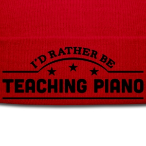 id rather be teaching piano banner t-shirt - Winter Hat