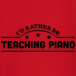 id rather be teaching piano banner t-shirt - Baby Long Sleeve T-Shirt