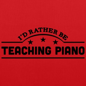 id rather be teaching piano banner t-shirt - Tote Bag