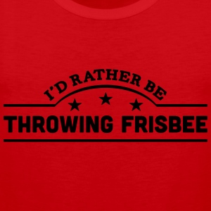 id rather be throwing frisbee banner cop t-shirt - Men's Premium Tank Top