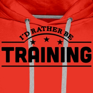 id rather be training banner t-shirt - Men's Premium Hoodie