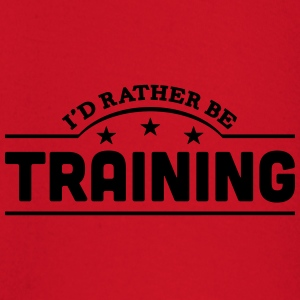 id rather be training banner t-shirt - Baby Long Sleeve T-Shirt