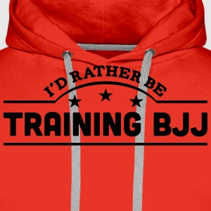 id rather be training bjj banner t-shirt - Men's Premium Hoodie