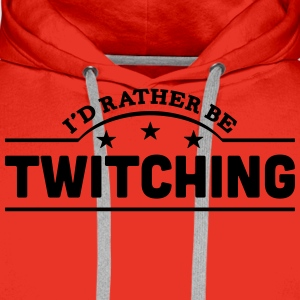 id rather be twitching banner t-shirt - Men's Premium Hoodie