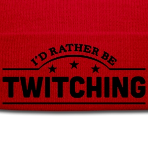 id rather be twitching banner t-shirt - Winter Hat