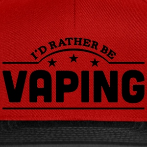 id rather be vaping banner t-shirt - Snapback Cap