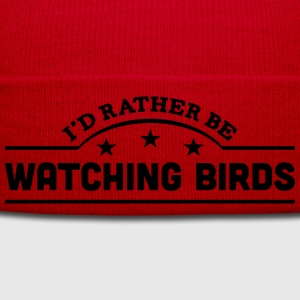 id rather be watching birds banner t-shirt - Winter Hat