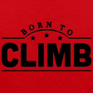 born to climb banner t-shirt - Men's Premium Tank Top