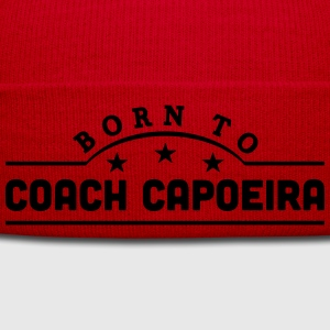 born to coach capoeira banner t-shirt - Winter Hat