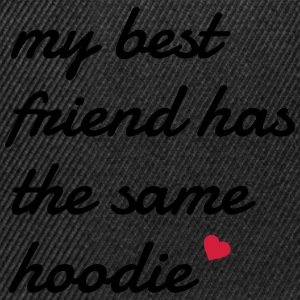 My best friend has the same hoodie mon meilleur ami a le même chandail à capuchon Sweat-shirts - Casquette snapback