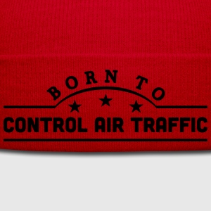 born to control air traffic banner t-shirt - Winter Hat