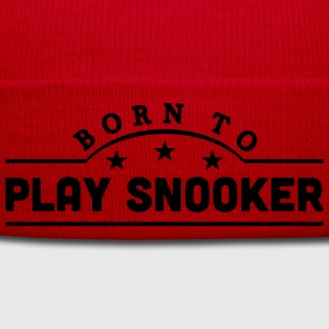 born to play snooker banner t-shirt - Winter Hat