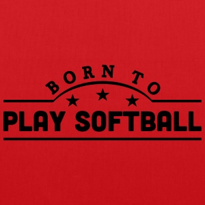 born to play softball banner t-shirt - Tote Bag