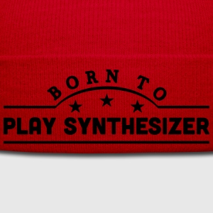 born to play synthesizer banner t-shirt - Winter Hat