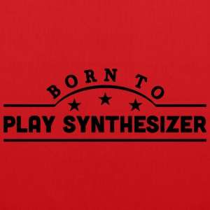 born to play synthesizer banner t-shirt - Tote Bag