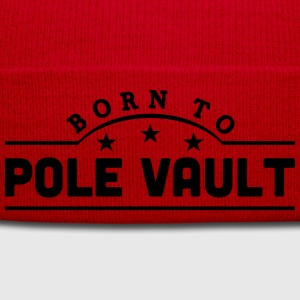 born to pole vault banner t-shirt - Winter Hat