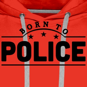 born to police banner t-shirt - Men's Premium Hoodie