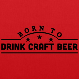 born to drink craft beer banner t-shirt - Tote Bag