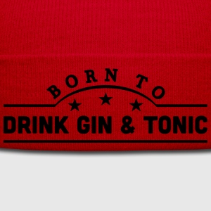 born to drink gin  tonic banner t-shirt - Winter Hat