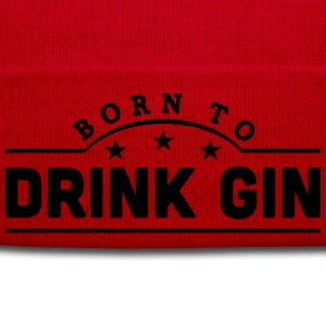 born to drink gin banner t-shirt - Winter Hat