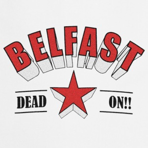 Belfast - Dead On!! T-Shirts - Cooking Apron