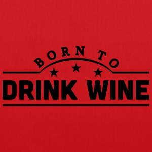 born to drink wine banner t-shirt - Tote Bag