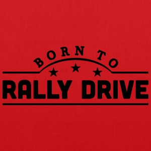 born to rally drive banner t-shirt - Tote Bag