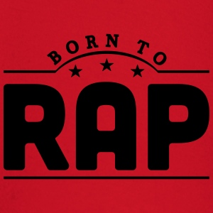 born to rap banner t-shirt - Baby Long Sleeve T-Shirt
