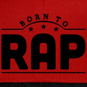 born to rap banner t-shirt - Snapback Cap