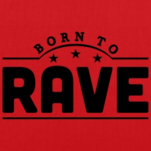 born to rave banner t-shirt - Tote Bag